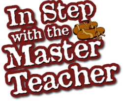 In Step with the Master Teacher
